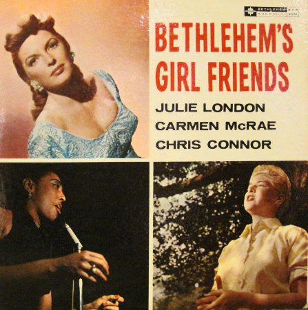 Julie London, Carmen McRae and Chris Connor. - Bethlehem's Girl Friends-CDs-Palm Beach Bookery