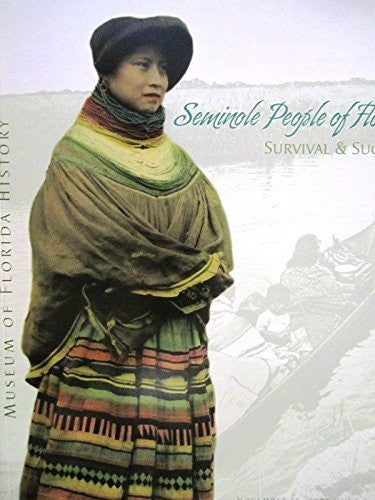 Seminole People of Florida: Survival & Success-Books-Palm Beach Bookery