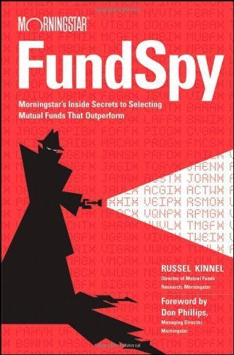 Fund Spy: Morningstar's Inside Secrets to Selecting Mutual Funds that Outperform-Book-Palm Beach Bookery