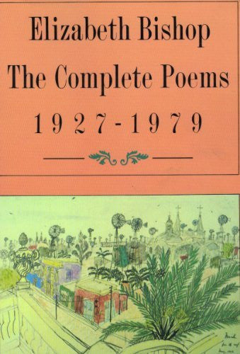 Elizabeth Bishop, The Complete Poems: 1927-1979-Book-Palm Beach Bookery