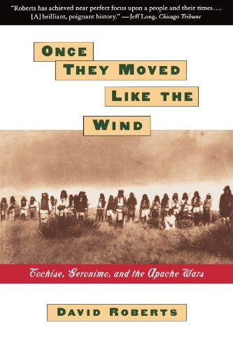 Once They Moved Like The Wind : Cochise, Geronimo, And The Apache Wars-Book-Palm Beach Bookery