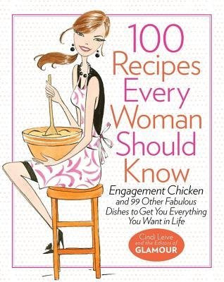 100 Recipes Every Woman Should Know - By: Cindi Leive-Books-Palm Beach Bookery