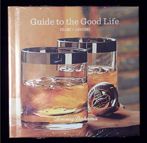 Guide to the Good Life Volume 1: Libations Holiday Cocktail Book TOMMY BAHAMA-Book-Palm Beach Bookery