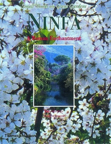 Gardens of Ninfa (Small Books on Great Gardens)-Book-Palm Beach Bookery