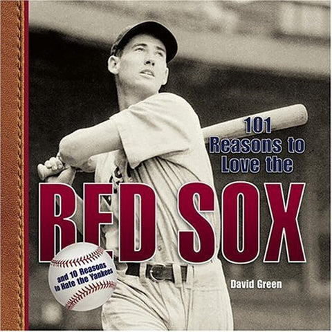 101 Reasons to Love the Red Sox - By: David Green - Palm Beach Bookery