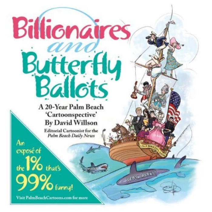Billionaires and Butterfly Ballots, A 20-Year Palm Beach Cartoonspective-Books-Palm Beach Bookery