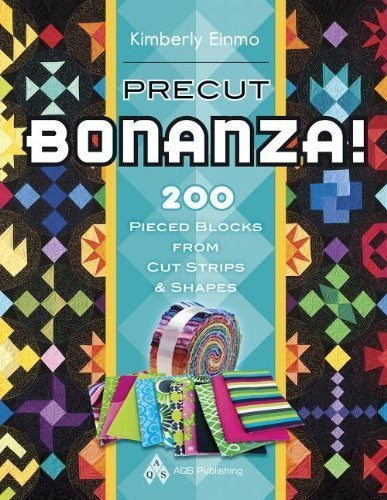 Precut Bonanza!: 200 Pieced Blocks from Cut Strips & Shapes (Paperback) - Common-Book-Palm Beach Bookery