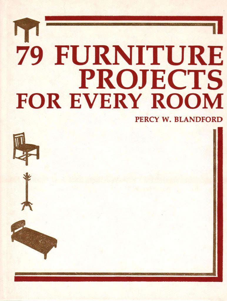 79 FURNITURE PROJECTS FOR EVERY ROOM - By: Percy W. Brandford-Books-Palm Beach Bookery