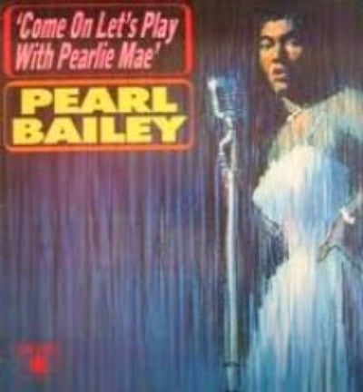 Pearl Bailey  - Come On Let's Play with Pearlie Mae - Palm Beach Bookery