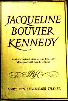 Jacqueline Bouvier Kennedy By: Mary Van Rensselaer Thayer-Books-Palm Beach Bookery