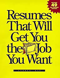 Resumes That Will Get You the Job You Want By: Andrea Kay-Books-Palm Beach Bookery