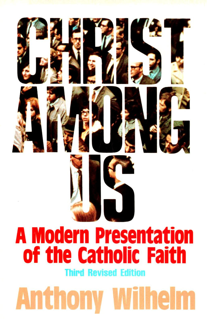 Christ Among Us; A Modern Presentation of the Catholic Fair, Third Revised Edition-Book-Palm Beach Bookery
