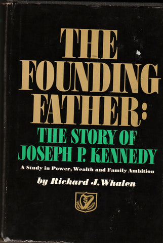 The Founding Father: The Story of Joseph P. Kennedy By: Richard J. Whalen-Book-Palm Beach Bookery