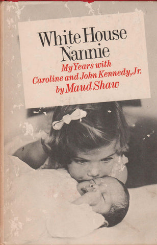White House Nanny By: Maud Shaw-Books-Palm Beach Bookery
