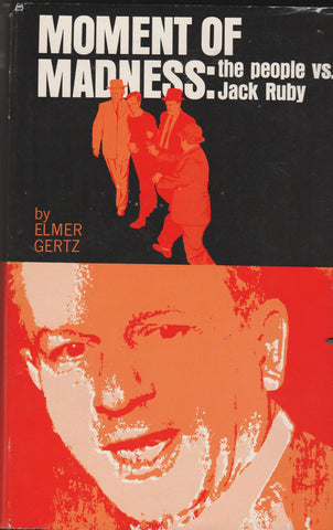Moment Of Madness - The People vs, Jack Ruby By: Elmer Gertz-Book-Palm Beach Bookery