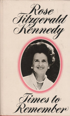 Rose Fitzgerald Kennedy - Times To remember By: Rose Kennedy-Book-Palm Beach Bookery
