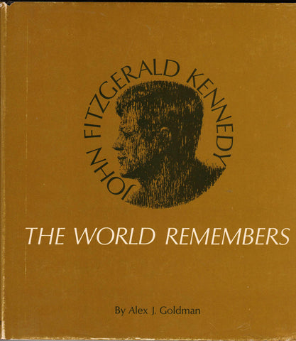 John Fitzgerald Kennedy - The World Remembers By: Alex J. Goldman-Book-Palm Beach Bookery