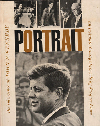 Portrait - The Emergence of John F. Kennedy By: Jacques Lowe-Book-Palm Beach Bookery