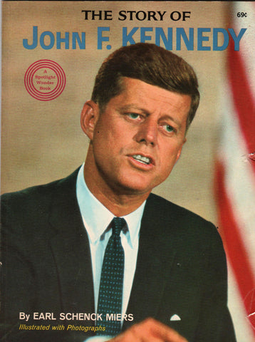 The Story of John F. Kennedy By: Earl Schneck Miers-Book-Palm Beach Bookery