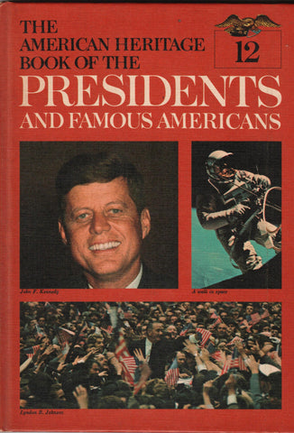 The American Heritage Book Of Presidents and Famous People - John fitzgerald Kennedy, Lyndon Baines Johnson-Book-Palm Beach Bookery