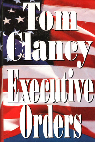 EXECUTIVE ORDERS By: Tom Clancey-Book-Palm Beach Bookery