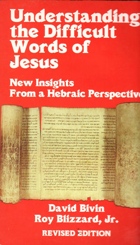 UNDERSTANDING THE DIFFICULT WORDS OF JESUS By: David Blivin & Roy Blizzard, Jr.-Books-Palm Beach Bookery