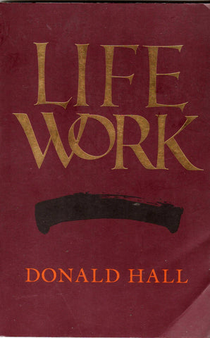 LIFE WORK By: Donald Hall-Book-Palm Beach Bookery