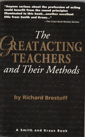 THE GREAT ACTING TEACHERS - AND THEIR METHODS By: Richard Bresyoff-Book-Palm Beach Bookery