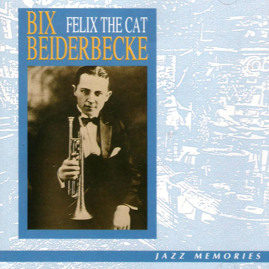 Bix Beiderbecke - Felix the Cat-CDs-Palm Beach Bookery