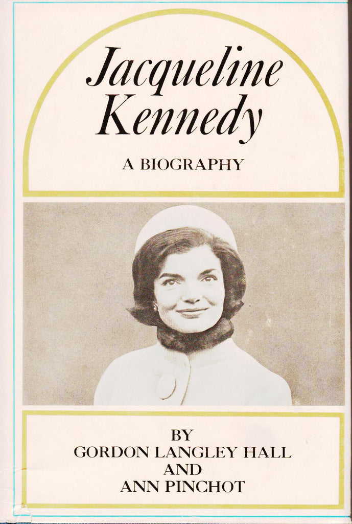 JACQUELINE KENNEDY - A BIOGRAPHY By: Gordon Langley Hall-Books-Palm Beach Bookery
