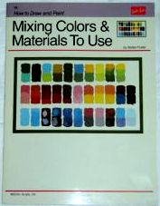 MIXING COLORS & MATERIALS TO USE By Walter Foster-Book-Palm Beach Bookery