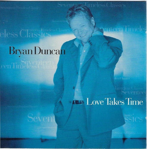 Bryan Duncan - Love Takes Time-CDs-Palm Beach Bookery