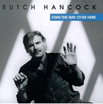 Butch Hancock - Own The way Over here-CDs-Palm Beach Bookery