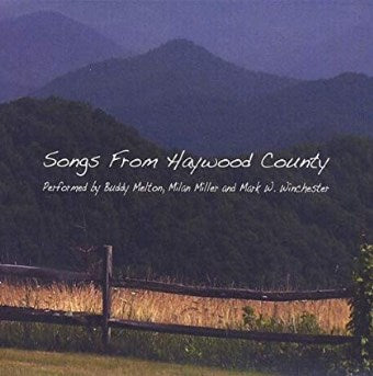 Buddy Melton, Molam Miller, Mark W. Winchester - Songs From Haywood County-CDs-Palm Beach Bookery