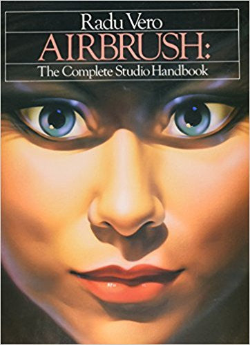 Airbrush - Complete Studio Handbook - By: Radu Vero-Books-Palm Beach Bookery