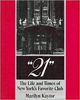 21 the Life and times of New york's Favorite Club - By: Marilyn Kaytor-Books-Palm Beach Bookery