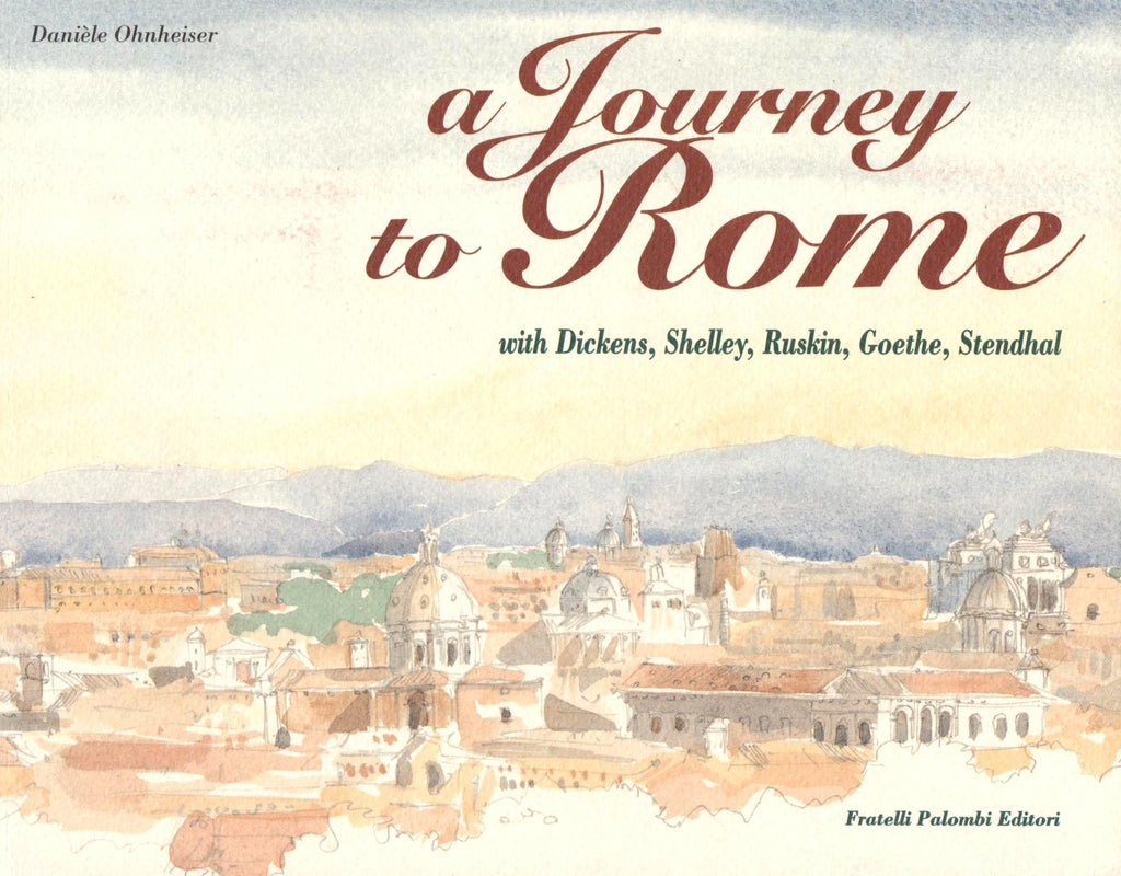 A Journey to Rome With Dickens, Shelley, Ruskin, Goethe, Stendhal-Books-Palm Beach Bookery