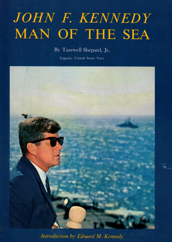 John F. Kennedy Man Of The Sea By: Tazewell Shepherd Jr.-Books-Palm Beach Bookery