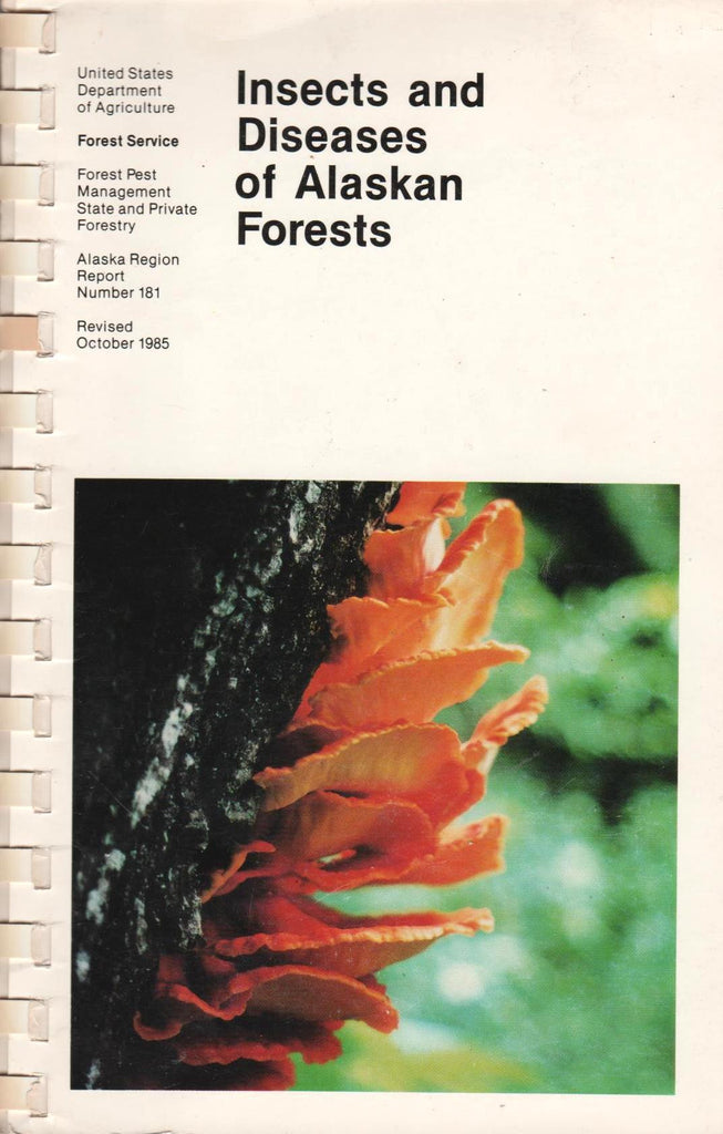 Insects and diseases of Alaskan forests (Alaska region report)-Book-Palm Beach Bookery