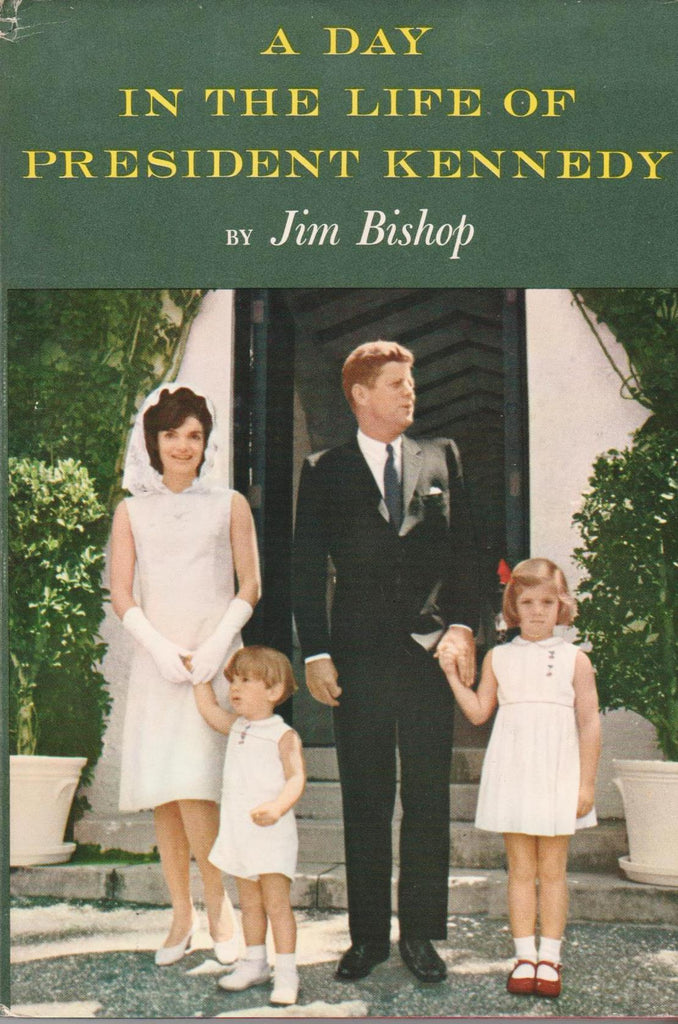 A Day In The Life Of President Kennedy - By: Jim Bishop-Books-Palm Beach Bookery