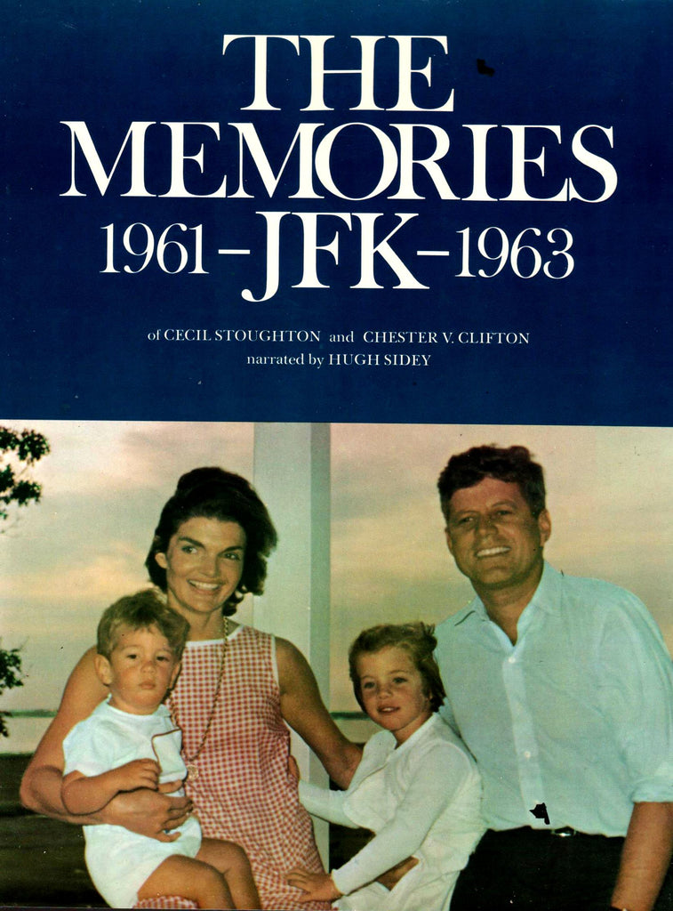 The Memories 1961-JFK 1963 By: Cecil Stoughton and Chester V. Clifton-Books-Palm Beach Bookery