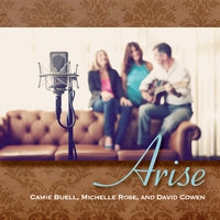 Camie Buell, Michelle Rose, & David Cowen - Arise-CDs-Palm Beach Bookery
