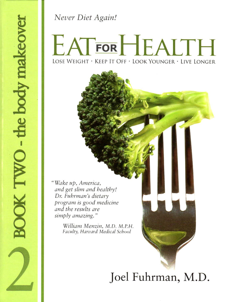 Eat for Health: Lose Weight, Keep It Off, Look Younger, Live Longer, Book 2 - The Body Makeover (1st First Edition) [Hardcover]-Book-Palm Beach Bookery