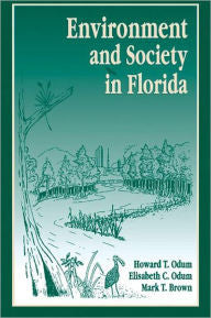 Environment and Society in Florida By Howard T.;Odum, Elisabeth C.;Brown-Books-Palm Beach Bookery