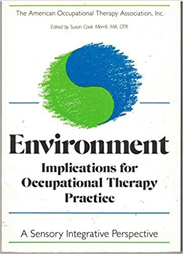 Environment: Implications for Occupational Therapy : A Sensory Integrative Perspective-Book-Palm Beach Bookery