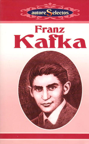 FRANZ KAFKA. COL. AUTORES SELECTOS (Spanish)-Book-Palm Beach Bookery
