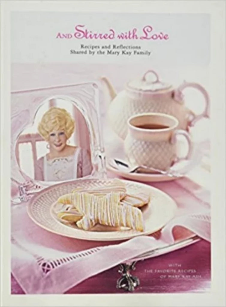 AND STIRRED WITH LOVE Recipes and Reflections Shared By the Mary Kay Family-Book-Palm Beach Bookery