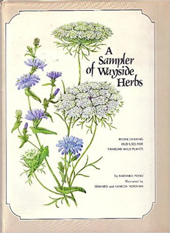 A Sampler of Wayside Herbs - By: Barbara Pond-Books-Palm Beach Bookery