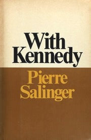 With Kennedy By Pierre Salinger-Books-Palm Beach Bookery
