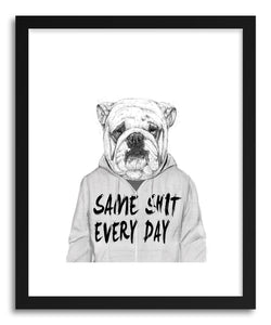 Fine art print Same Shit Every Day by artist Balazs Solti